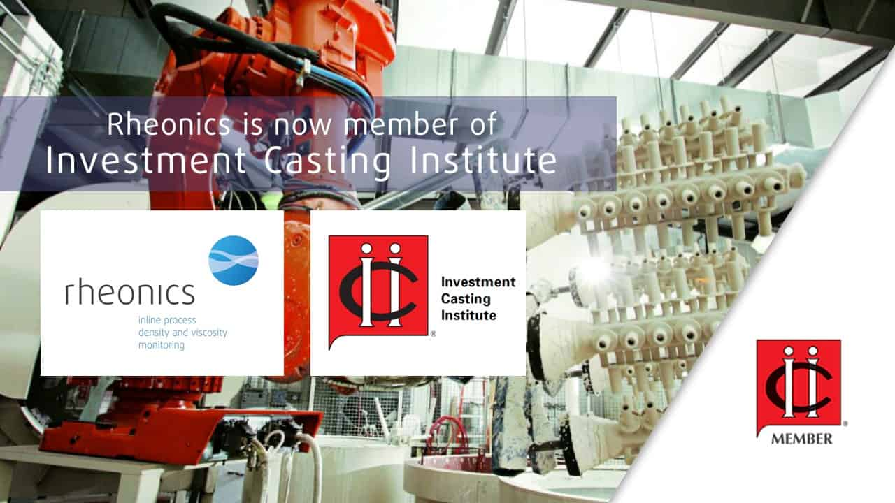 Rheonics is now member of Investment Casting Institute