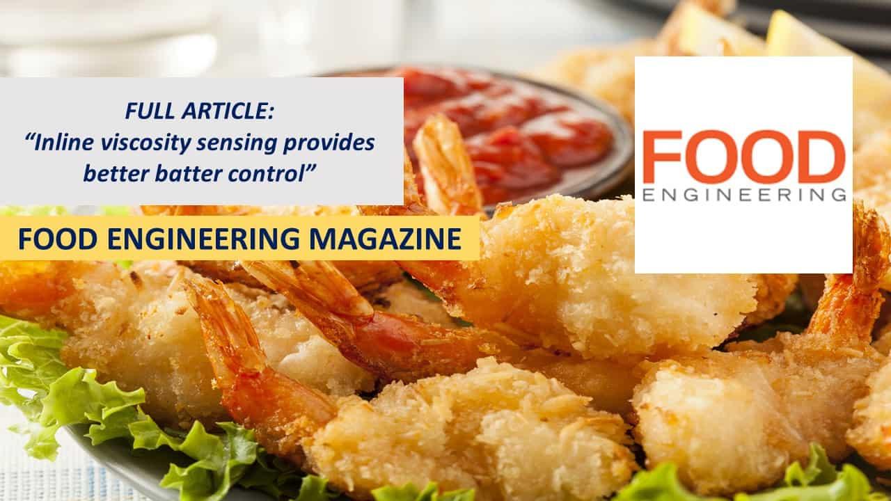 Food Engineering Magazine: Inline viscosity sensing provides better batter control