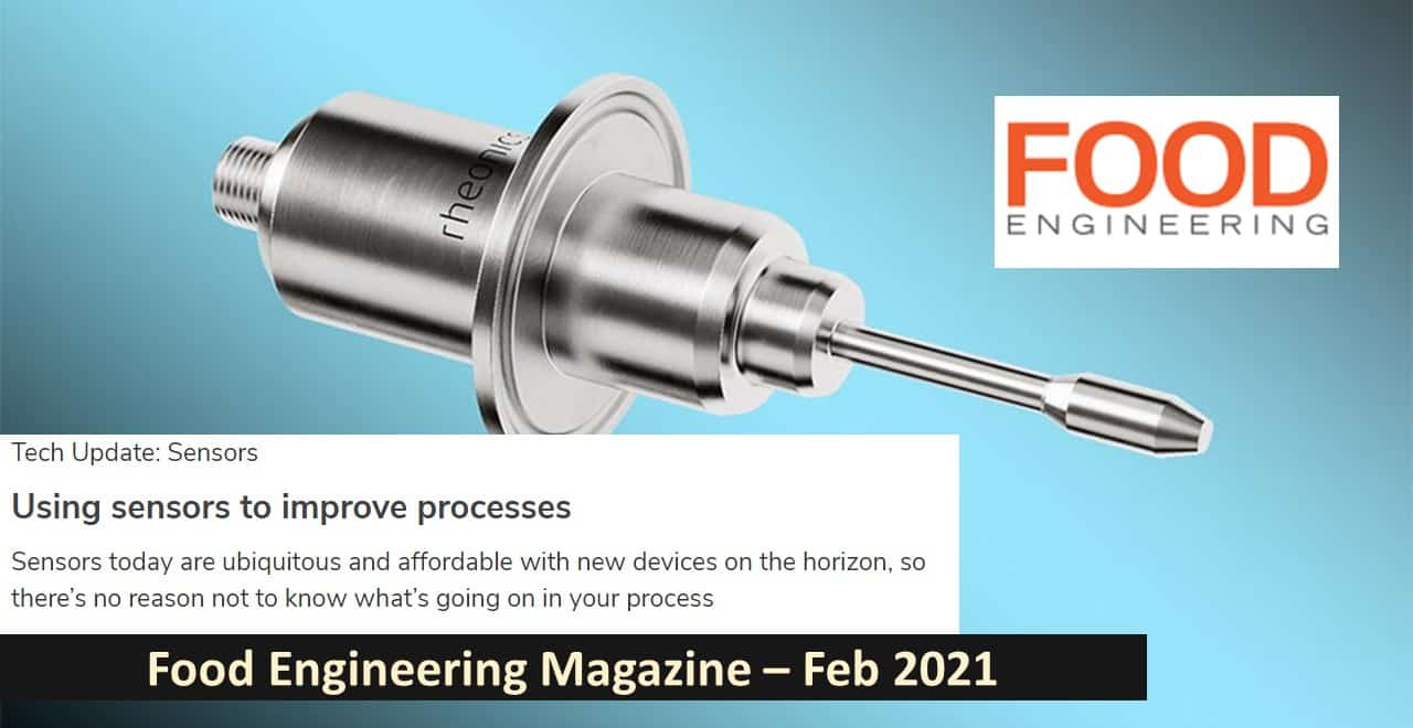 "Food Engineering Magazine features Rheonics viscosity solutions – ""Beyond flow, level, pressure and temperature – New sensors, novel solutions"""